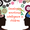 HOW TO NURTURE EMOTIONAL INTELLIGENCE IN YOUR CHILD BY DR. THANNI OMOWUNMI